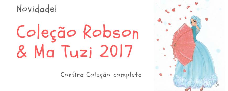 Coleção Robson & Ma Tuzi 2017